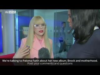 Sky News - Paloma Faith Babies, Brexit and brand new