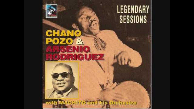 CHANO POZO Y ARSENIO RODRIGUEZ - SERENDE - MACHITO ORCHESTRA