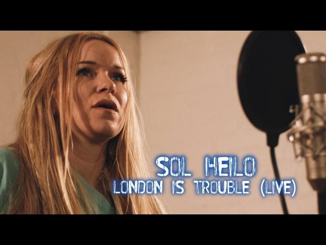 Sol Heilo - London Is Trouble (LIVE SESSION) 4K