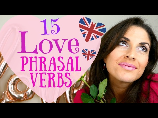 Top 15 Essential English Phrasal Verbs for Love and Relationships   English Vocabulary Lesson