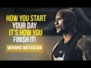 Listen to this when you Wake Up Morning Motivation Best Motivational Video Ever