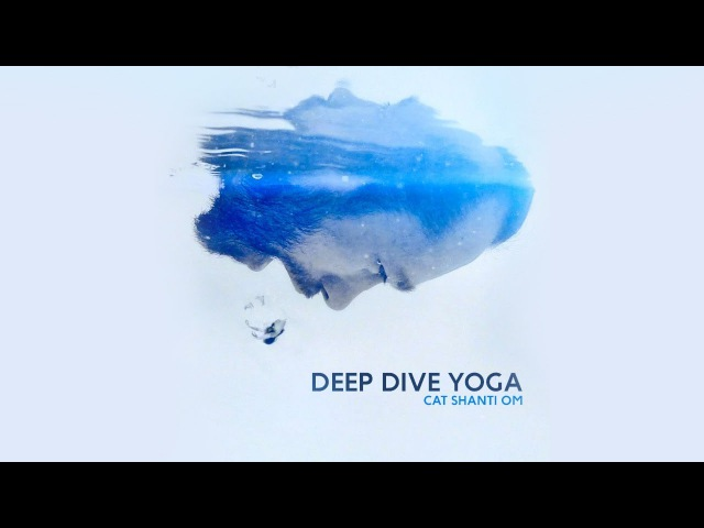DEEP DIVE YOGA Cat Shanti OM 2018