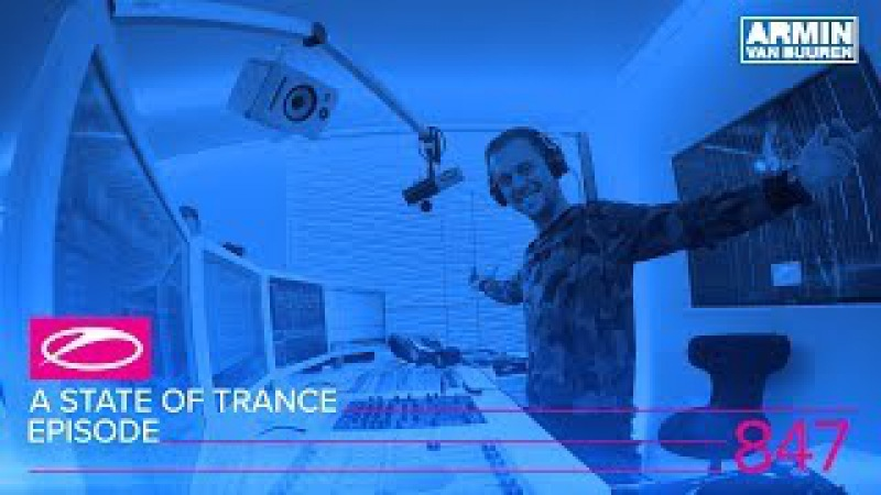 A State Of Trance Episode 847 (ASOT847)