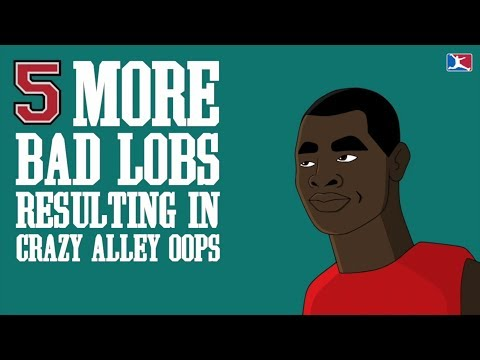 5 MORE Bad Lobs Resulting in Crazy Alley Oops