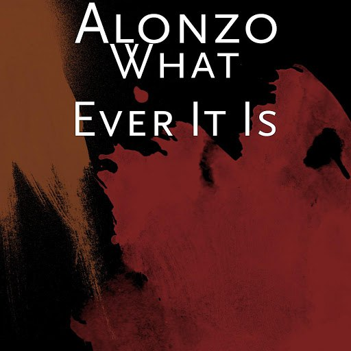Alonzo альбом What Ever It Is