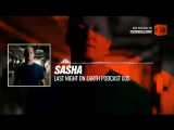 #Techno #music with @sashaofficial - Last Night On Earth Podcast