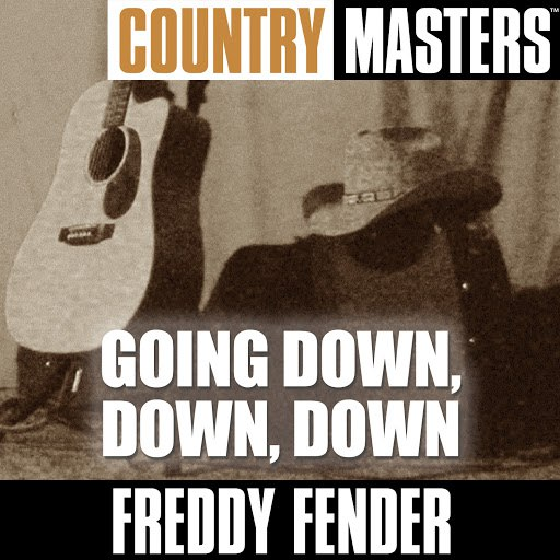 Freddy Fender альбом Country Masters: Going Down, Down, Down