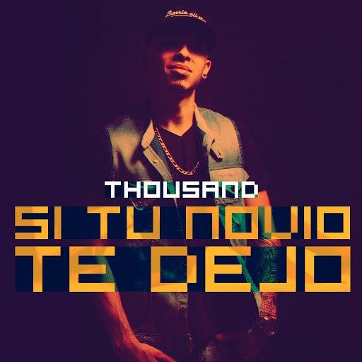 Thousand альбом Si Tu Novio Te dejó