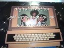 Digital emotion - get up action/go go yellow screen