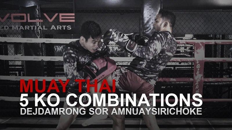 Muay Thai: Dejdamrong Sor Amnuaysirichoke's 5 KO Combinations | Evolve University