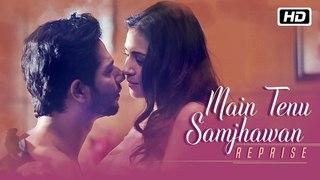 Main Tenu Samjhawan (Reprise) | Pawni Pandey | Hyacinth | Latest Hindi Song 2018
