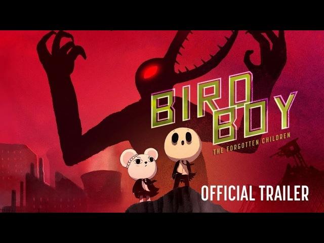 Birdboy: The Forgotten Children [ENGLISH Official Trailer, GKIDS]