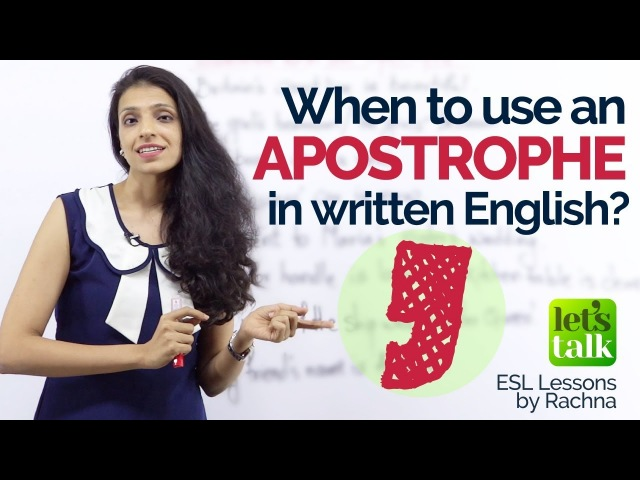 When to use an APOSTROPHE in written English – English Grammar Lessons | IELTS Writing Practice