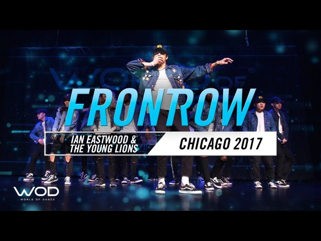 Ian Eastwood The Young Lions | FRONTROW | World of Dance Chicago 2017 | WODCHI17