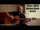 Alvarez ABT60 Acoustic Baritone Guitar Review - A Brilliantly Moody Sounding Acoustic Guitar