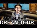 Everclear - DREAM TOUR Ep. 556