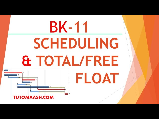 BK11- Scheduling Project Total/Free Float| Free Primavera p6 Online tutorial for beginners