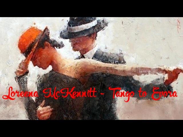 Loreena McKennitt - *Tango to Evora*