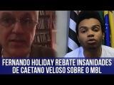 Fernando Holiday rebate insanidades de Caetano Veloso sobre o MBL