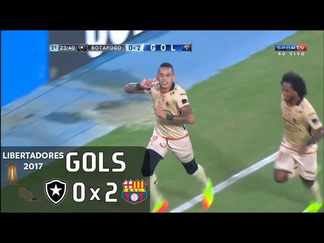 Gols Botafogo 0 x 2 Barcelona EQU Libertadores 2017
