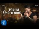 Gusttavo Lima - Por Um Gole a Mais - Buteco do Gusttavo Lima 2 (Vídeo Oficial)