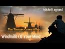 The Windmills Of Your Mind - Мельниц шум у нас уме (The Thomas Crown Affair) [русский перевод]