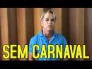 Prefeito cancela Carnaval pra investir em saúde e educação