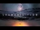 Shamanic Flow Meditation - Kundalini Awakening Tantric Drumming | Calm
