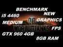 World of 4460 GTX 960 4GB 8GB