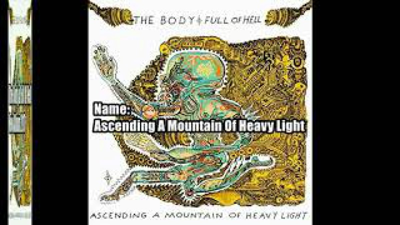 The Body Full Of Hell – Ascending A Mountain Of Heavy Light (2017) Review