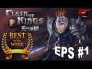 Clash of Kings best of the week EPS 1  lord supreme Viking K1304 great attacks