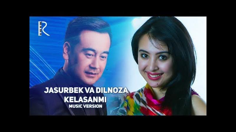 Jasurbek Jabborov va Dilnoza Akbarova - Kelasanmi   Жасурбек ва Дилноза - Келасанми (music version)