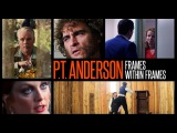Paul Thomas Anderson Frames Within Frames