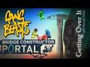 Пятничная солянка: Bridge constructor portal/Gang Beasts/Getting Over It with Bennett Foddy
