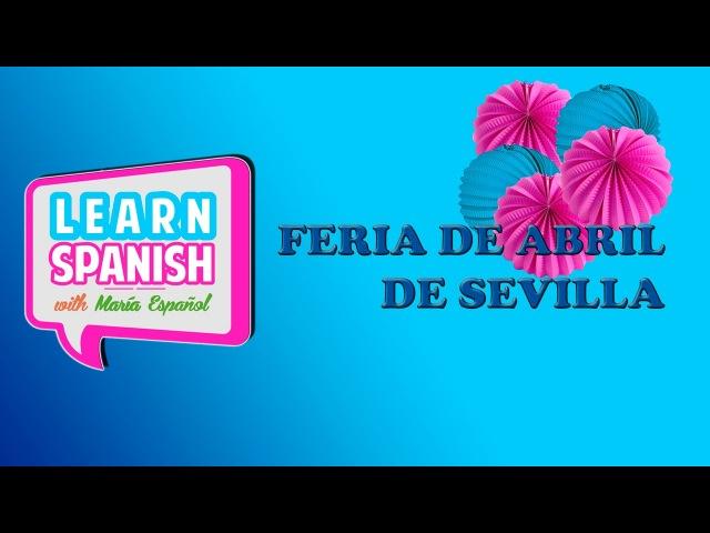 CULTURA ESPAÑOLA: Feria de Abril de Sevilla || María Español