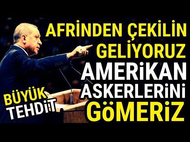 Erdoğandan Amerikaya Açık Tehdit (ASKERLERİNİZİ GÖMERİZ)