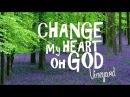 Change My Heart oh God - Vineyard (With Lyrics)