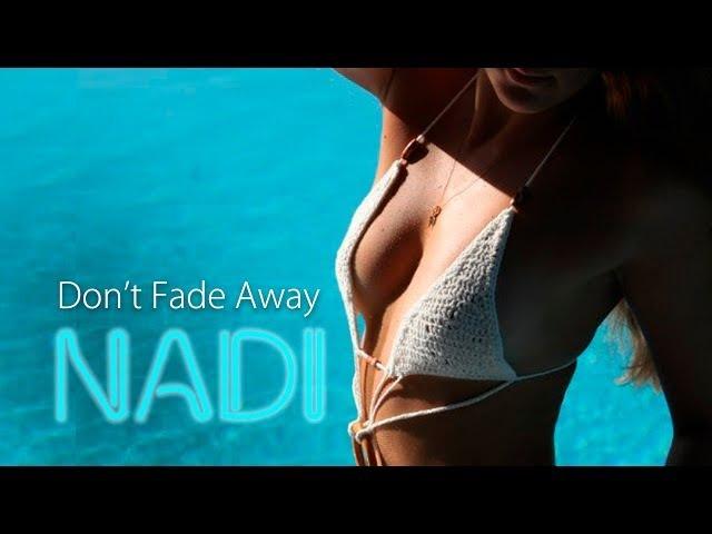 NADI - Don't Fade Away