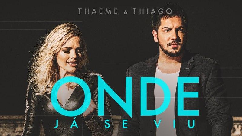 Thaeme Thiago - Onde Já Se Viu