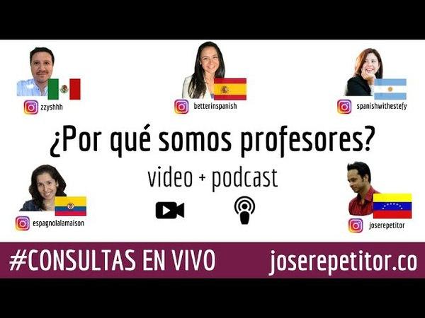 ¿Por qué somos profesores? | CONSULTA EN VIVO | joserepetitor.co