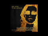 We Are The Ones - Chris Declercq Featuring Lemmy Kilmister of Motörhead