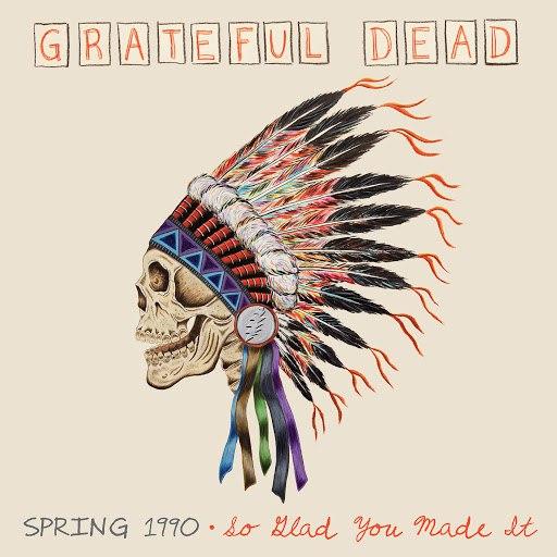 Grateful Dead альбом Spring 1990 (So Glad You Made It)