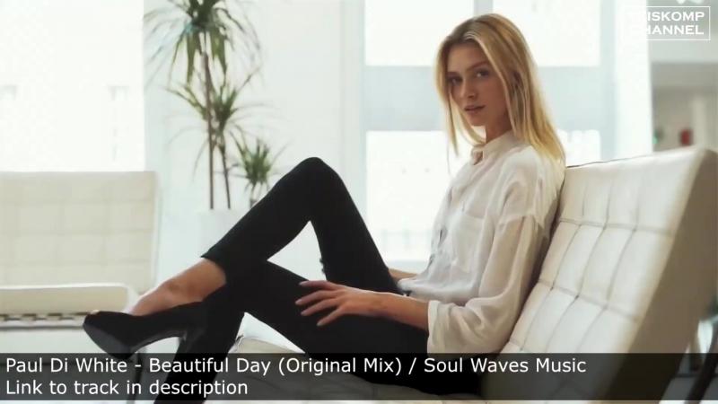 Paul Di White–Beautiful Day (Original Mix) by Soul Waves Music (vk.com/vidchelny)