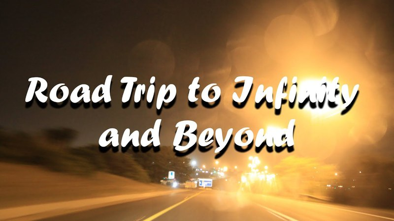 Road Trip to Infinity and Beyond