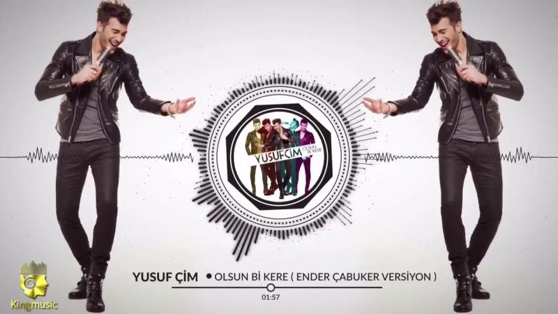 Yusuf Çim - Olsun Bi Kere ( Ender Çabuker Versiyon ) - ( Official Audio )