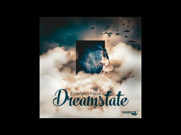 Estefano Haze - Dreamstate (Dynamite Recordings)