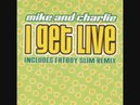 Mike Charlie - I Get Live (Fat Boy Slim Remix)