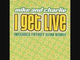 Mike &amp Charlie - I Get Live (Fat Boy Slim Remix)