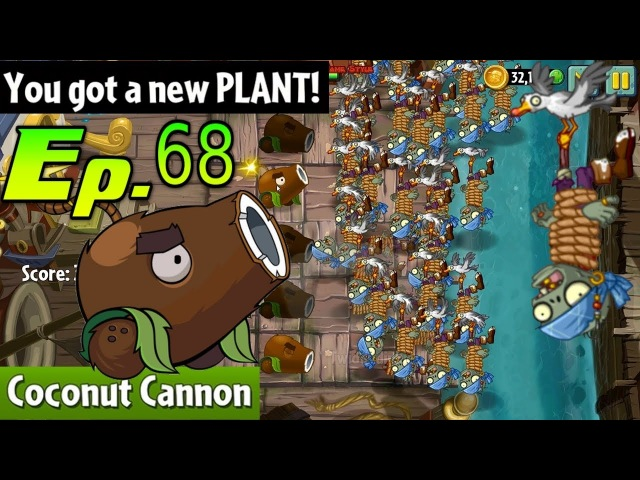 Plants vs. Zombies 2 || Got a New Plant Coconut Cannon || Pirate Seas Day 11 (Ep.68)