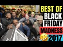 Best of Black Friday  madness 2017 USA - Funny moments of people buying on Black Friday [Footage]
